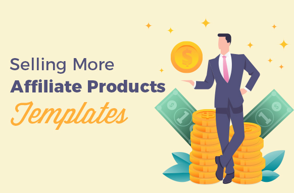 Selling More Affiliate Products Templates